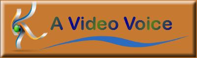 A Video Voice